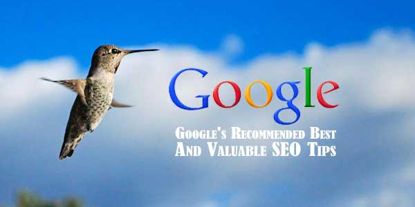 Google's Recommended Best And Valuable SEO Tips