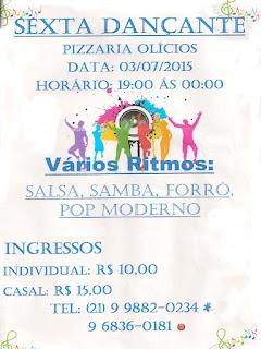 Dia 03/07/15 -Sexta Dançante na Pizarria Olicios em Teresópolis RJ