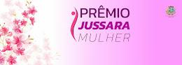 PRÊMIO JUSSARA MULHER 2018
