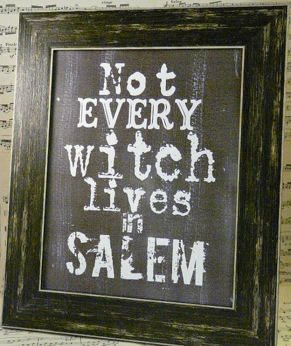 Not every witch lives in Salem sign