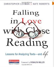 http://www.amazon.com/Falling-Love-Close-Reading-Texts--/dp/0325050848/ref=sr_1_1?s=books&ie=UTF8&qid=1392146923&sr=1-1&keywords=falling+in+love+with+close+reading