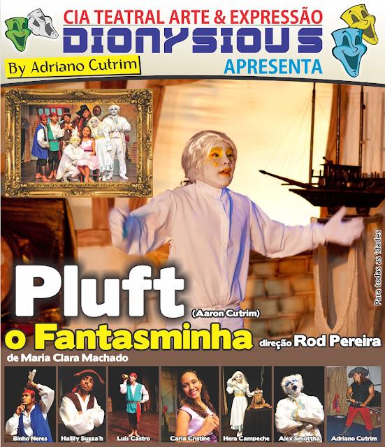"""Cia Arte & Expressão Dionysious de Adriano Cutrim faz de""""Pluft - O fANTASMINHA"""" um sucesso. e traz oficinas profissionais para Porto Seguro."""