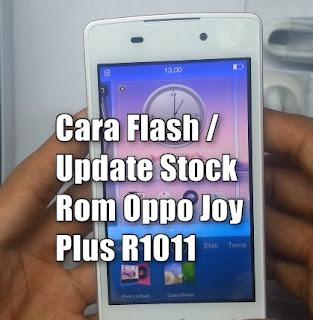 cara-flash-stock-rom-oppo-joy-plus-r1011