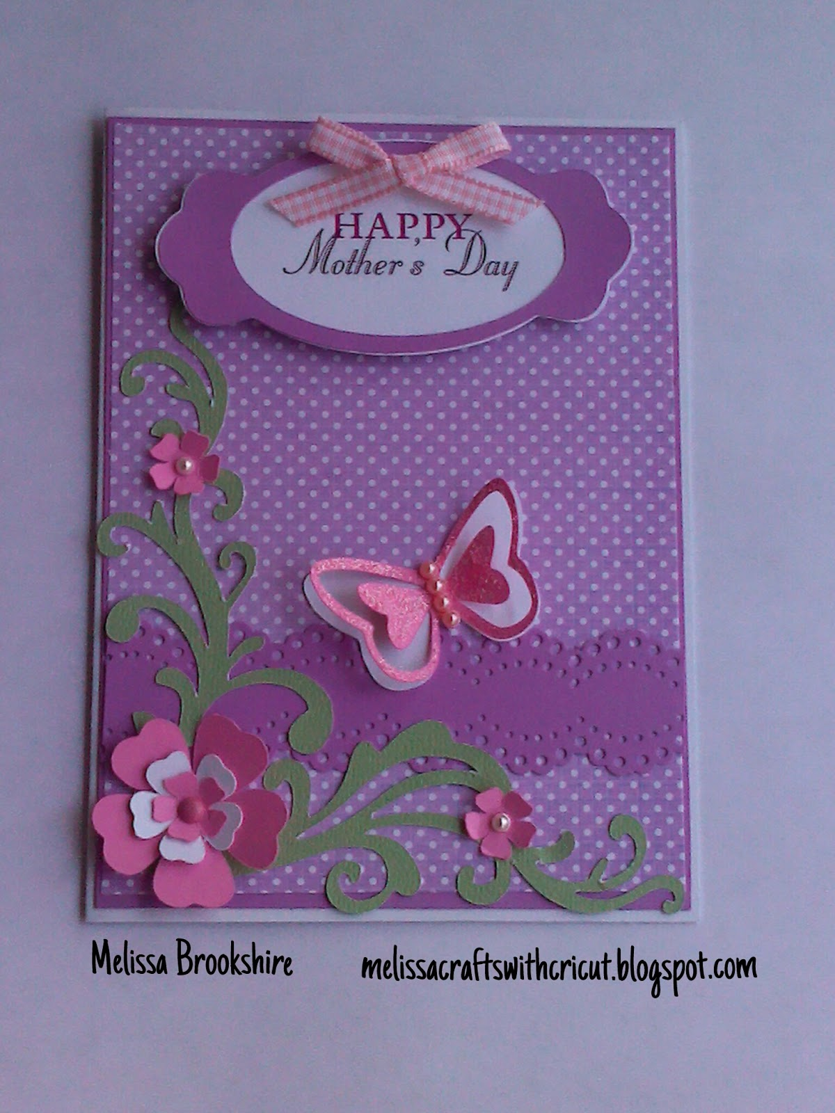 Ordinary Card Making Ideas With Cricut Part - 2: Melissa Crafts With Cricut: Itu0027s Getting Close To Motheru0027s Day.