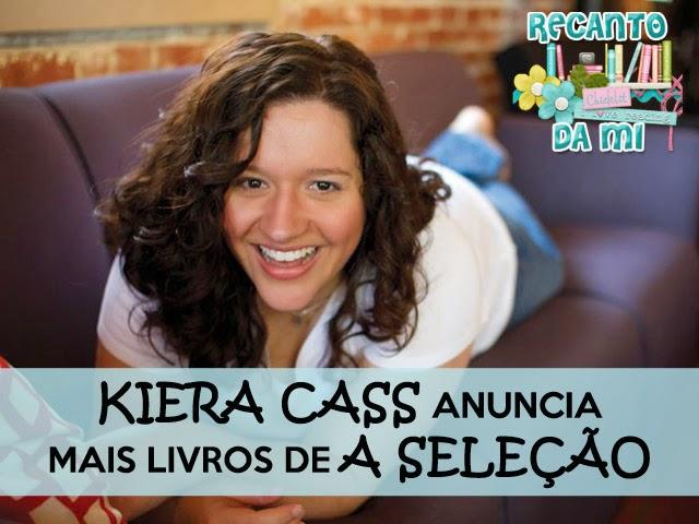 Kiera Cass anuncia mais livros de A Seleção