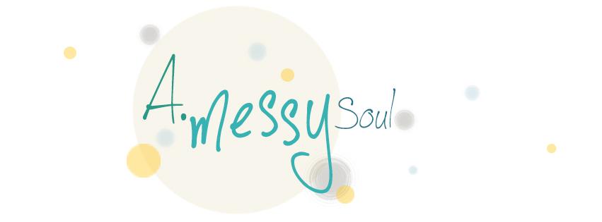 A Messy Soul