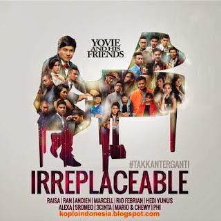 Download Kumpulan Lagu Yovie And His Friends - Irreplaceable (Full Album)