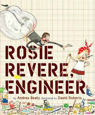 Rosie Revere, Engineer by Andrea Beaty gets 5 Stars in this book review of a picture book that inspires girls especially to not give up, to be engineers, and to do things that maybe girls aren't known/used to be doing. Alohamora Open a Book http://www.alohamoraopenabook.blogspot.com/ Great read aloud and a lesson idea of cause and effect.  Great for Toddlers, Preschool, Kindergarten, First Grade, Second Grade, Third Grade, and even sixth Graders can talk about it when studying world war II. Picture book, teachers, librarians, parents