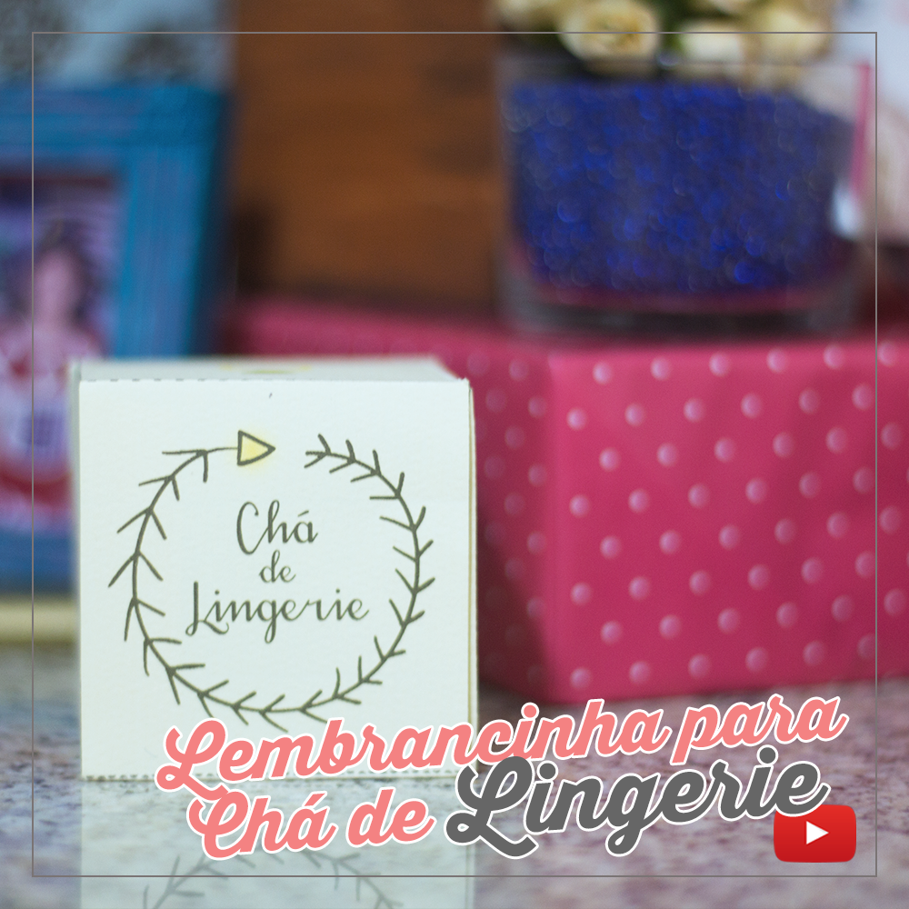 Lembrancinha Chá de Lingerie