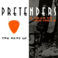 the pretenders - the best of-break up the concrete (2009)