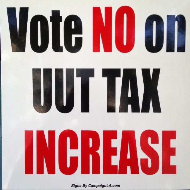 "Got Your ""Vote No On UUT Tax Increase"" Sign Yet?"
