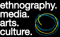 ethnography.media.arts.culture