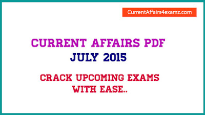 Current Affairs PDF Capsule July 2015