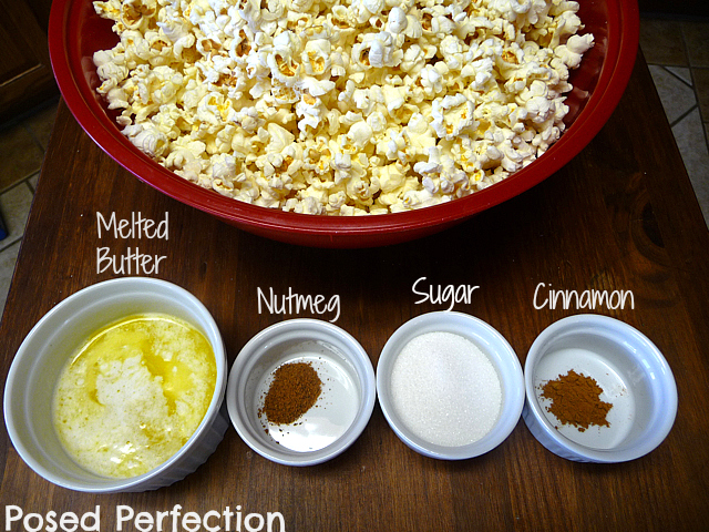 ... what you need: popped corn, melted butter, sugar, nutmeg and cinnamon