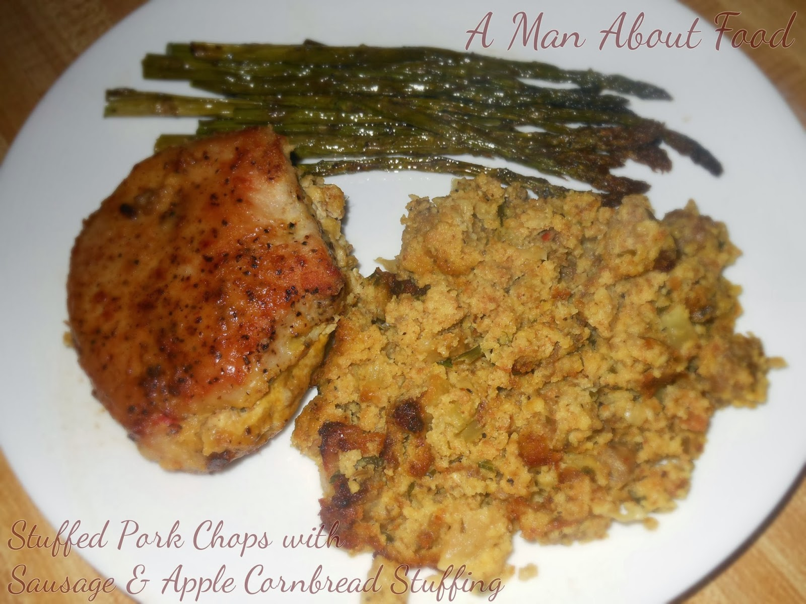 Man About Food: Stuffed Pork Chops with Sausage & Apple Cornbread ...