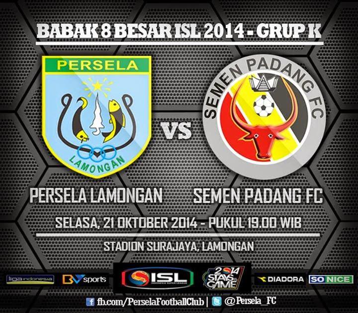 Hasil Skor Akhir: PERSELA vs SEMEN PADANG Babak 8 Besar ISL (Selasa, 21 Oktober 2014)