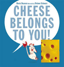 Cheese Belongs to YOU!