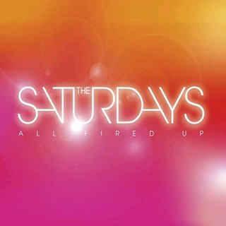 The Saturdays - All Fired Up Lyrics | Letras | Lirik | Tekst | Text | Testo | Paroles - Source: musicjuzz.blogspot.com