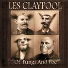 Les Claypool: Of Fungi And Foe