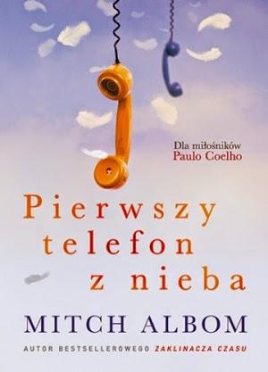 pierwszy telefon z nieba, mitch albom,recenzja