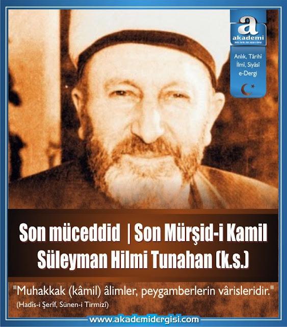Son müceddid | Son Mürşid-i Kamil: Süleyman Hilmi Tunahan