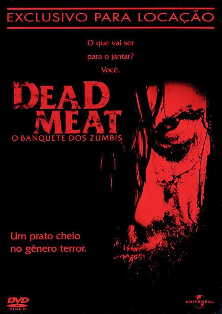 Dead Meat: O Banquete dos Zumbis – Dublado (2004)