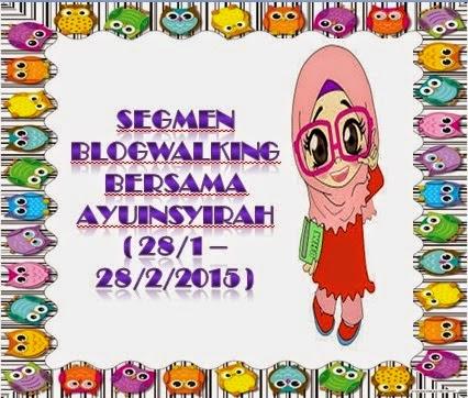 http://memburucintamu.blogspot.com/2015/02/segmen-blogwalking-bersama-ayuinsyirah.html
