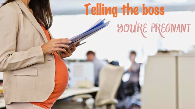 How to tell  the Boss You're Pregnant