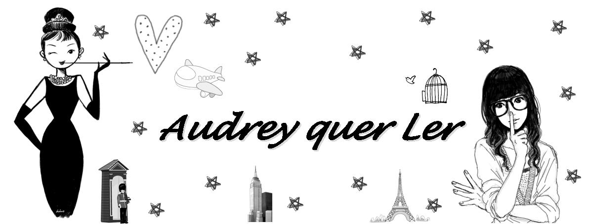 Audrey quer Ler