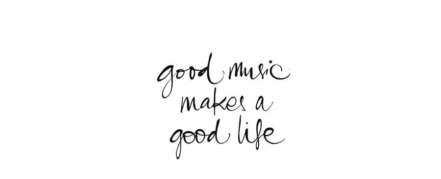 Good Music Makes a Good Life