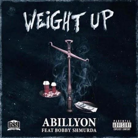 Abillyon ft. Bobby Shmurda – Weight Up Lyrics