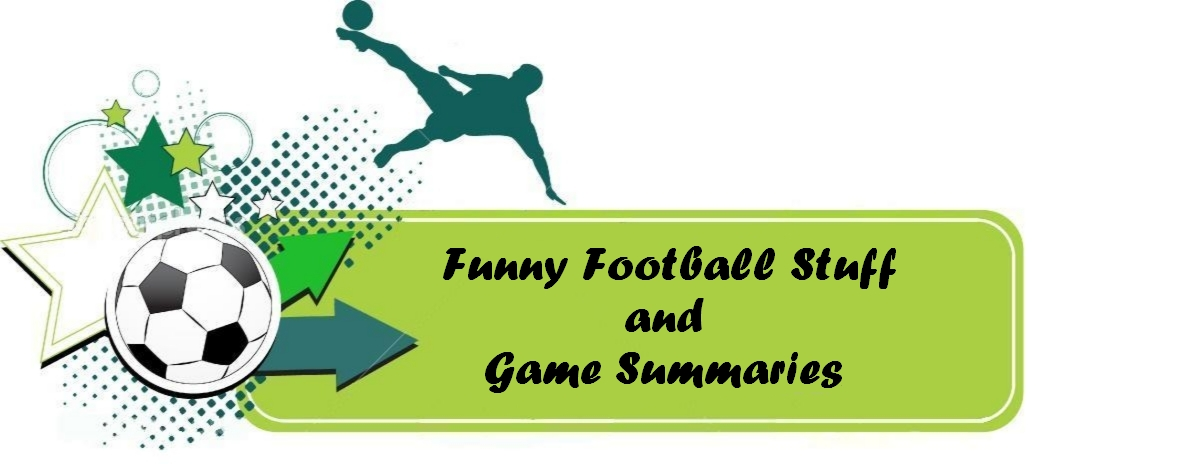 Funny Football Stuff And Game Summaries