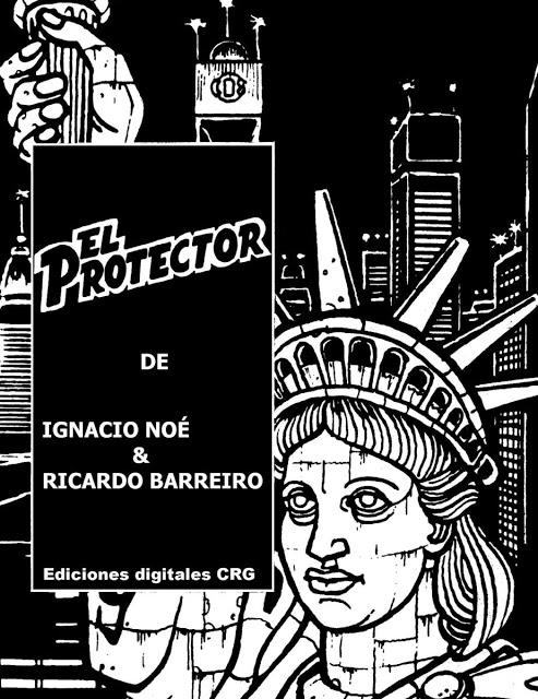 """""""El Protector"""" de Ignacio Noé y Ricardo Barreiro. Aporte de Urijenny"""