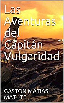Las Aventuras del Capitán Vulgaridad