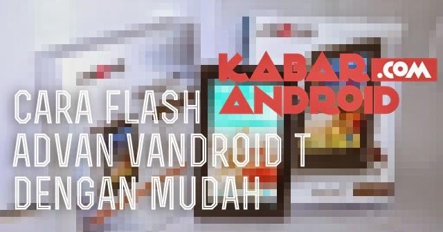 Cara Mudah Flash Ulang Advan Vandroid T | Tutorial | Tips Trik