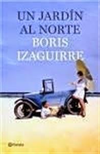 Día del Libro: Un Jardín al Norte, de Boris Izaguirre.