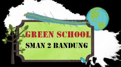 GREEN SCHOOL SMAN 2 BANDUNG