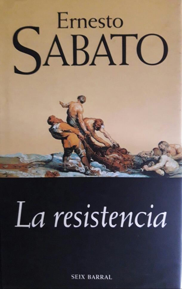 La resistencia, de Ernesto Sabato
