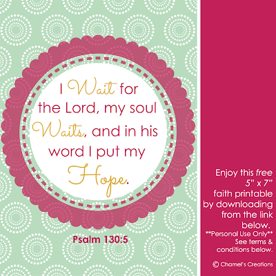 Chamel's Creations::Free Faith Printable - Psalm 130:5