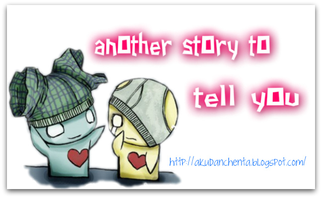 ! anOther stOry tO tell yOu !