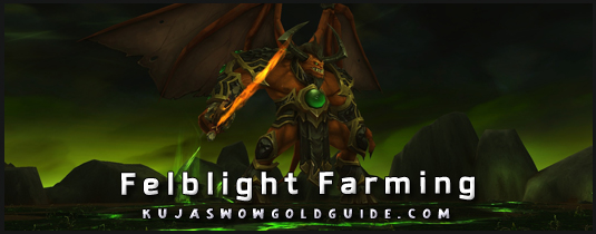 where to farm felblight wow 6.2