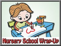 Nursery School Wrap Up