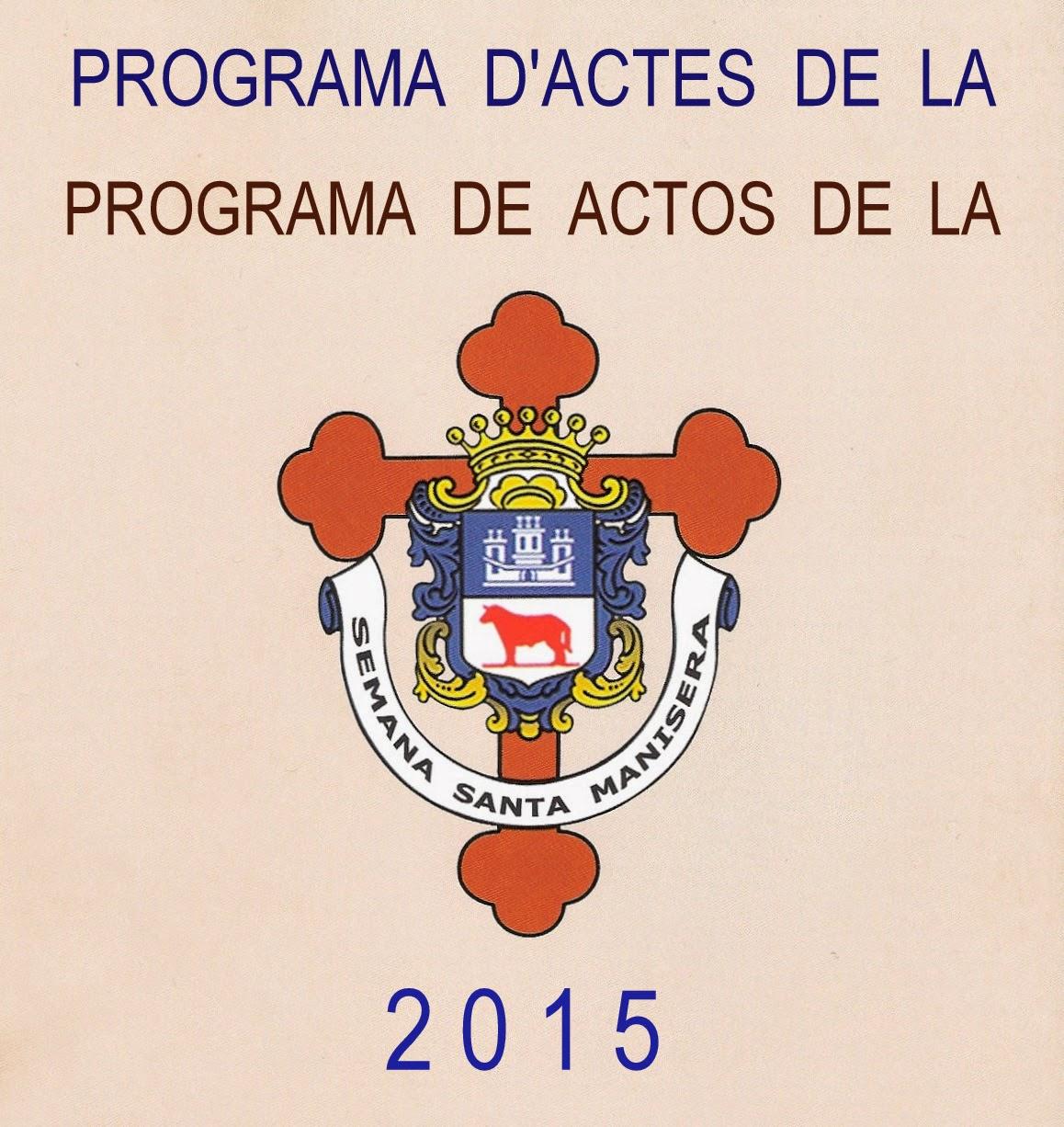 PROGRAMA DE ACTOS EN LA SEMANA SANTA MANISERA DE 2015, DÍAS Y HORARIOS