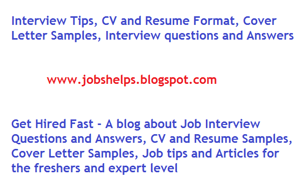 Interview Tips, CV and Resume Format, Cover Letter Samples, Interview questions and Answers
