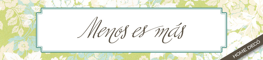 Menos es Ms - Home Dec // Decoracin fcil y original para tu casa