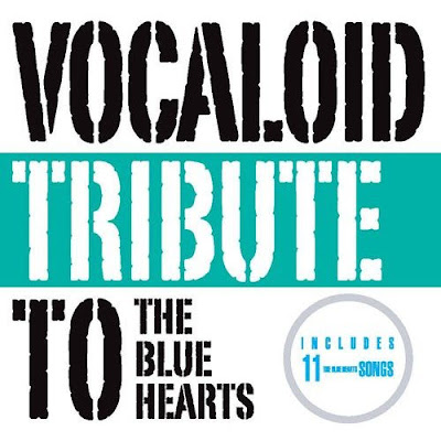 VOCALOID Tribute To THE BLUE HEARTS[2011][MIKU][MU][Album][Recomendado]] VOCALOID+Tribute+To+THE+BLUE+HEARTS