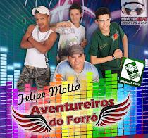 Felipe Motta E  AVENTUREIROS DO FORRÓ