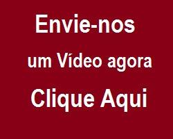 Envie-nos um vídeo agora...!...