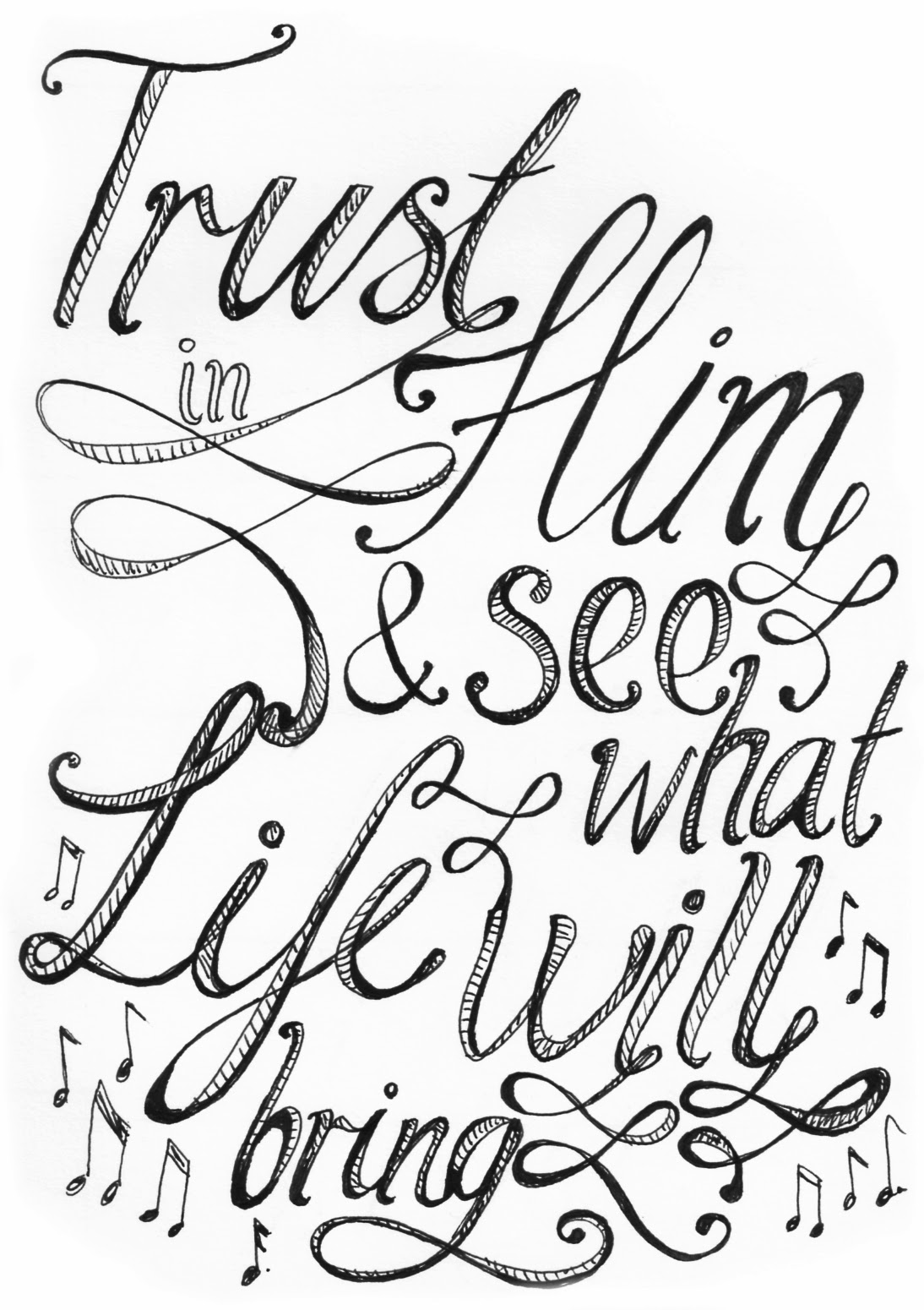 Trust in Him and see what life will bring