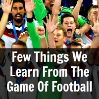 Few Things We Learn From The Game Of Football